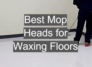 Best Mop Heads for Waxing Floors