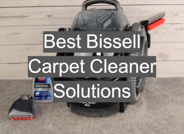 Best Bissell Carpet Cleaner Solutions