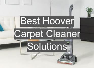 Best Hoover Carpet Cleaner Solutions