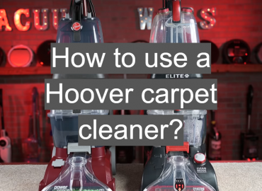 How to Use a Hoover Carpet Cleaner?