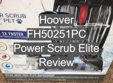 Hoover FH50251PC Power Scrub Elite Review